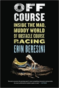 Top Books for the Obstacle Racing Enthusiast: Off Course: Inside the Mad, Muddy World of Obstacle Racing Book Review